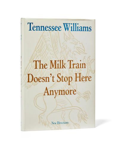 WILLIAMS, TENNESSEE. 1911-1983. The Milk Train Doesn't Stop Here Anymore. [New York]: New Directions, 1964.