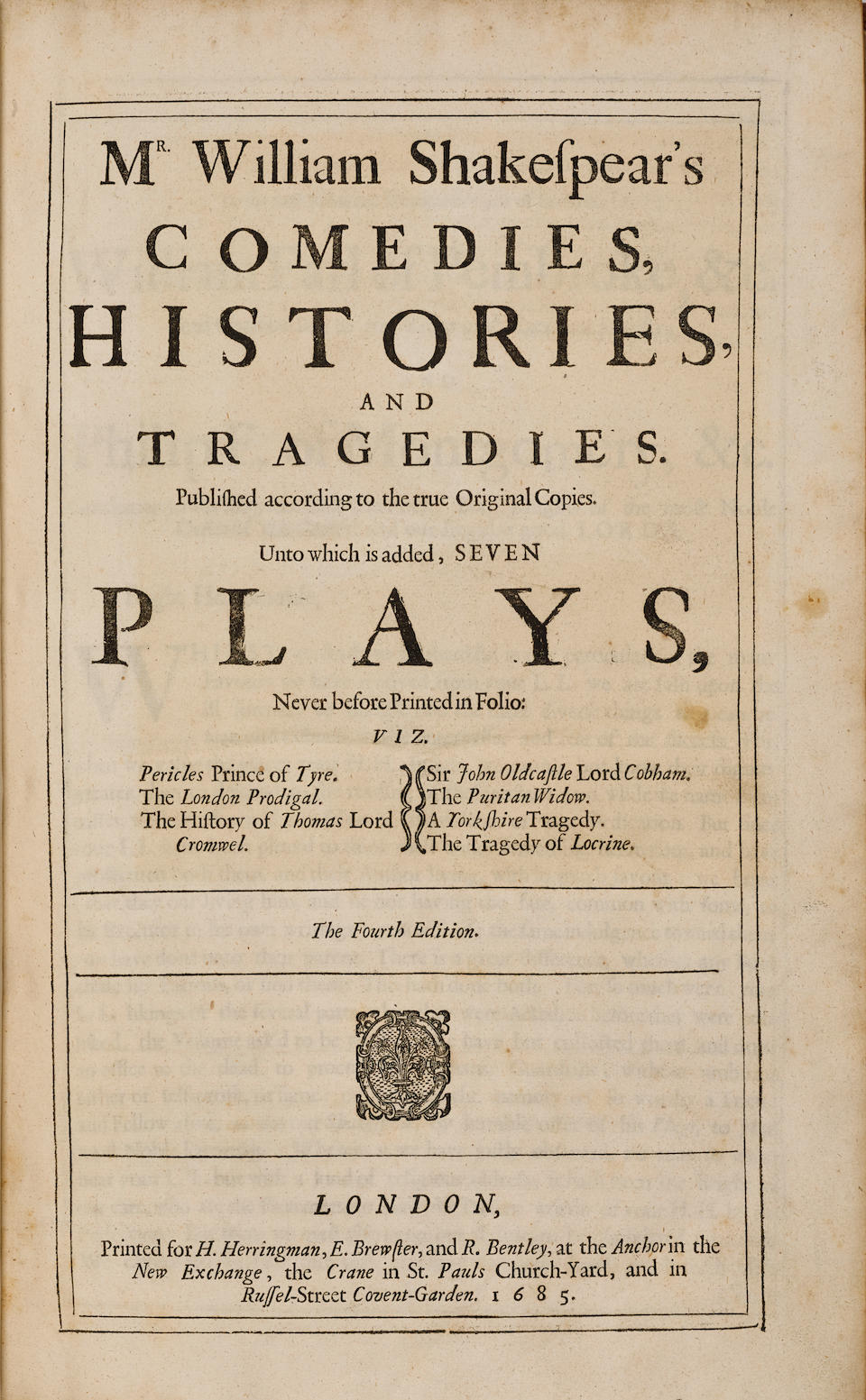 SHAKESPEARE, WILLIAM. 1564-1616. Comedies, Histories, and Tragedies. Published according to the true Original Copies. Unto which is added, Seven Plays, never before Printed in Folio. London: [Robert Roberts and others for] H. Herringman, E. Brewster, and R. Bentley, 1685.