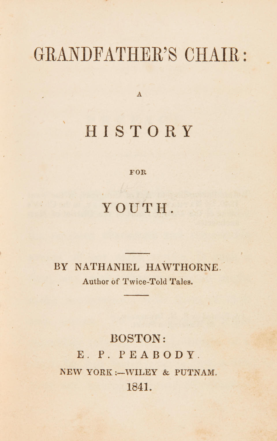 HAWTHORNE, NATHANIEL.  1804-1864. Hawthorne's Grandfather's Chair trilogy