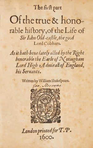 [SHAKESPEARE, WILLIAM. 1564-1616.] [Apocryphal play.] The first part of the true & honorable history, of the life of Sir John Old-Castle, the good Lord Cobham ... by William Shakespeare. London: [W. Jaggard] for T[homas] P[avier], 1600 [but 1619].