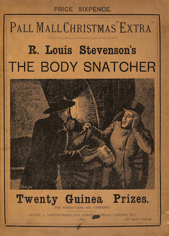 STEVENSON, ROBERT LOUIS. 1850-1894. The Body Snatcher. IN: Pall Mall Christmas Extra (London: 1884, pp 3-12).