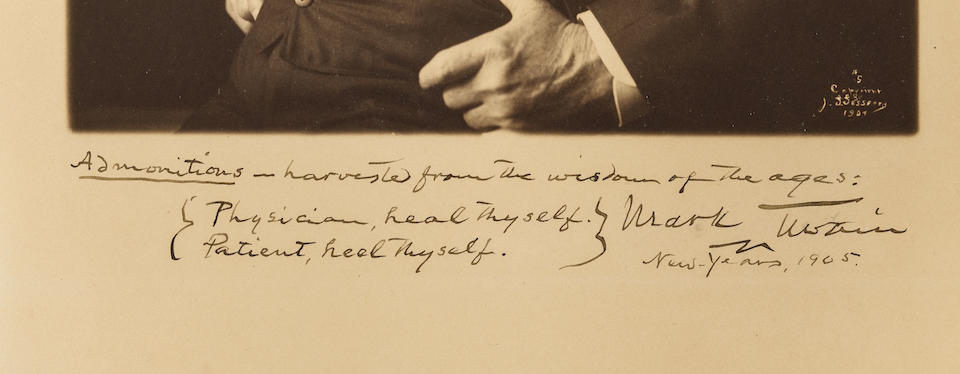 """MARK TWAIN'S WISDOM OF THE AGES. CLEMENS, SAMUEL LANGHORNE (""""MARK TWAIN""""). 1835-1910. Photograph Signed (""""Mark Twain"""") and Inscribed, to his family doctor Edward Quintard, with the witty aphorism, """"Admonitions—harvested from the wisdom of the ages: Physician, heal thyself. Patient, heel thyself,"""""""