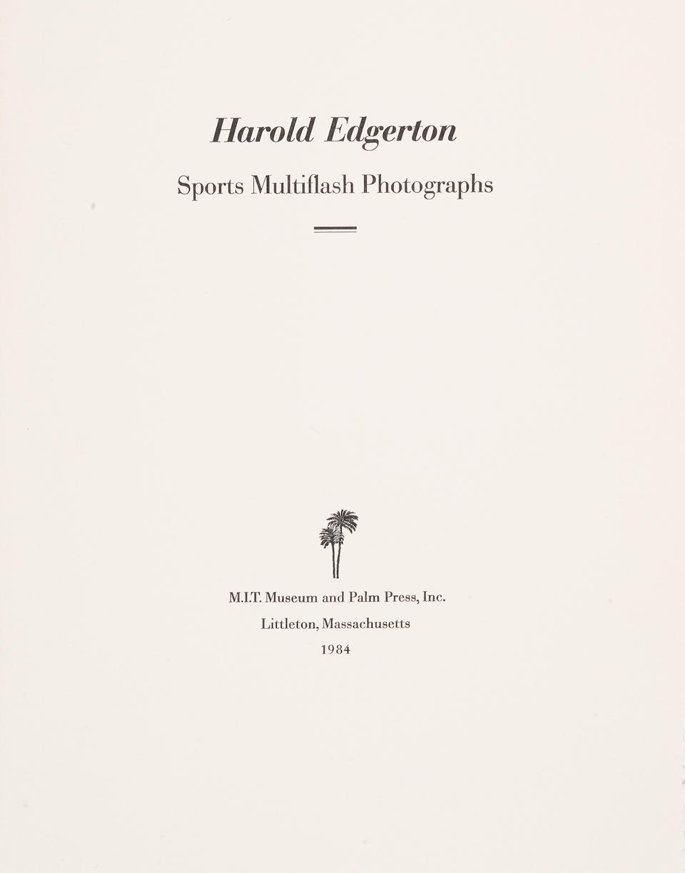 EDGERTON, HAROLD. 1903-1990. Sports Multiflash Photographs. Littleton, MA: MIT Museum and Palm Press, Inc., 1984.