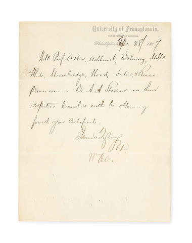 """OSLER, WILLIAM. 1849-1919. TYSON, JAMES. 1841-1919. Autograph Letter Signed (""""James Tyson"""" and """"Wm Osler"""", the body in Tyson's hand) to University of Pennsylvania medical staff requesting to examining A.A. Stevens for his fourth-year certificate,"""