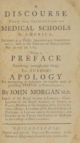 MORGAN, JOHN. 1735-1789. A Discourse upon the Institution of Medical Schools in America.... Philadelphia: William Bradford, 1765.