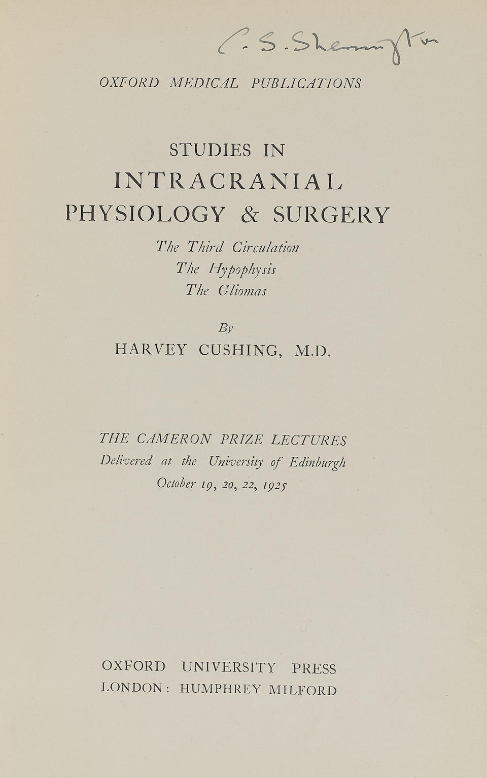 CUSHING, HARVEY. 1869-1939. Studies in Intracranial Physiology And Surgery. The Third Circulation. The Hypophysis. The Gliomas. Oxford: Oxford University Press, 1926.